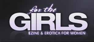 For The Girls Ezine and erotica for women